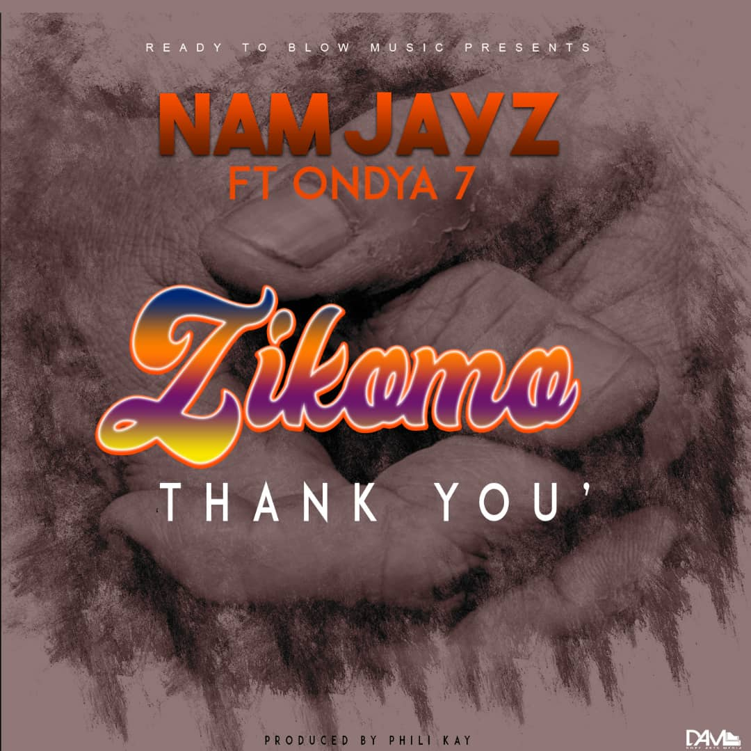 Nam Jayz Ft  Ondya 7 - Zikomo (Prod  By Phili Kay